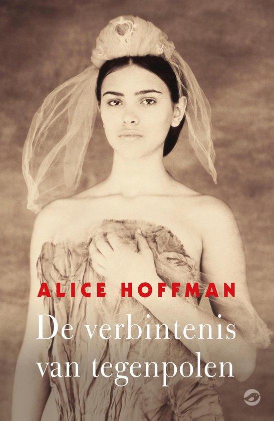 De verbintenis van tegenpolen - Alice Hoffman |