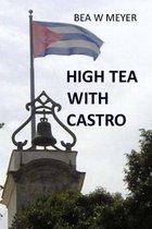 High Tea with Castro Second Edition