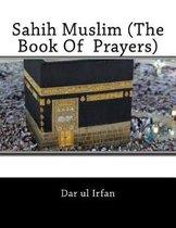 Sahih Muslim (the Book of Prayers)