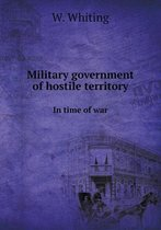 Military Government of Hostile Territory in Time of War