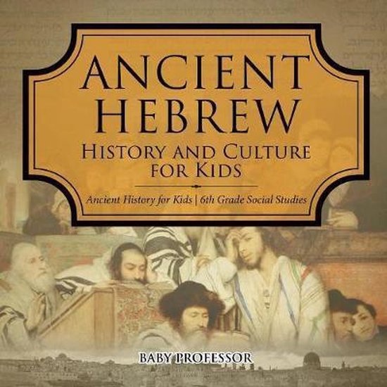Ancient Hebrew History and Culture for Kids - Ancient History for Kids - 6th Grade Social Studies