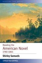 Reading the American Novel 1780 - 1865
