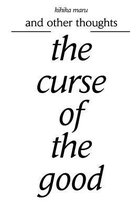 The Curse of the Good