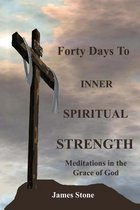 Forty Days to Inner Spiritual Strength