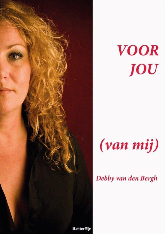 Voor jou (van mij) - Debby van den Bergh |