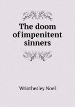 The Doom of Impenitent Sinners