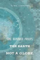 100 Proofs That the Earth Is Not a Globe
