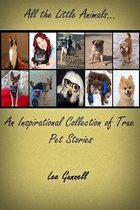 All the Little Animals; an Inspirational Collection of True Pet Stories