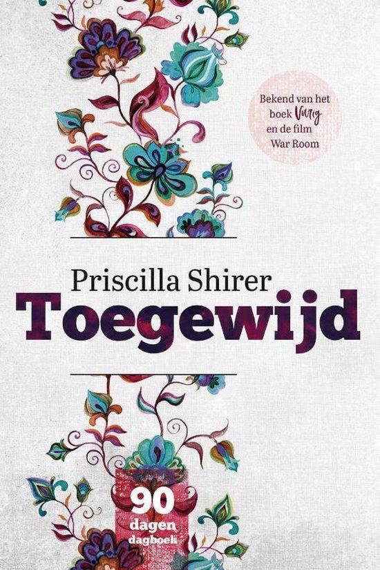 Toegewijd - Priscilla Shirer |