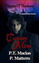 Crimson Moon, Throne Of Shadows, Shadowrealm Secrets