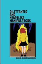 Dilettantes and Heartless Manipulators