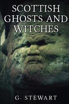 Scottish Ghosts and Witches