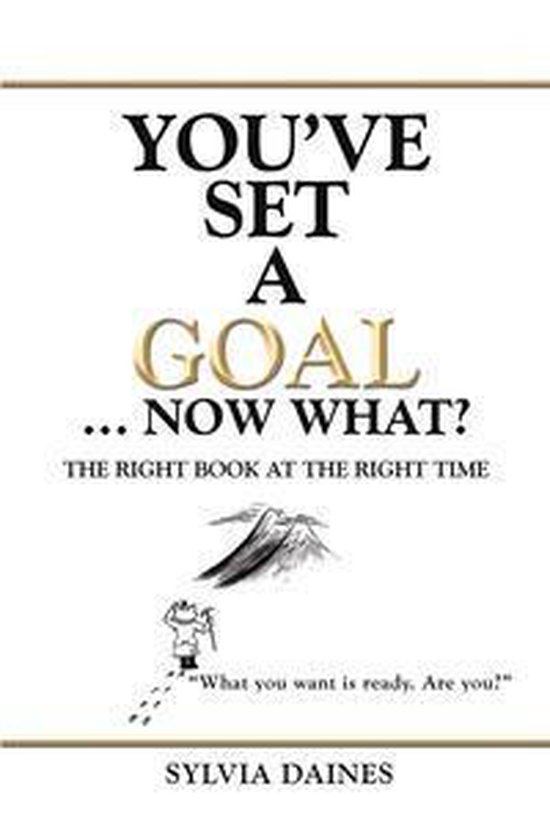 You've Set a Goal … Now What?