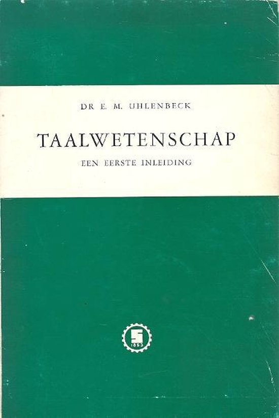 Taalwetenschap, een eerste inleiding - Dr. E.M. Uhlenbeck |