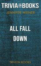 All Fall Down by Jennifer Weiner (Trivia-On-Books)