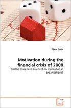 Motivation During the Financial Crisis of 2008