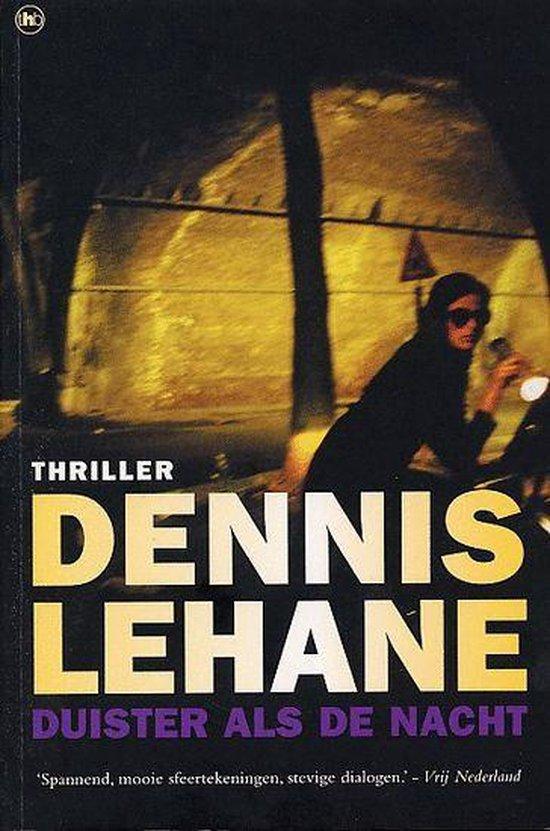 Duister Als De Nacht - Dennis Lehane |