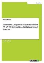 Kontrastive Analyse des Subjonctif und der P-V-I/V-P-I Konstruktion bei Palsgrave und Vaugelas