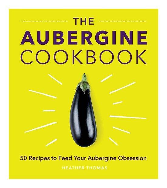 Boek cover The Aubergine Cookbook van Heather Thomas (Hardcover)