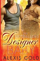 The Footballer's Designer Baby