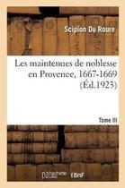 Les maintenues de noblesse en Provence, 1667-1669. Tome III