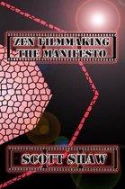 Zen Filmmaking the Manifesto