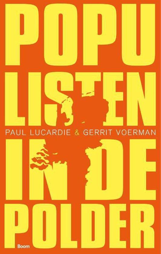 Populisten in de polder - Paul Lucardie |