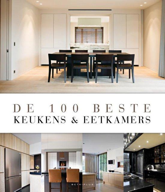 Cover van het boek '100 Beste Keukens & Eetkamers' van  Beta-Plus