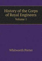 History of the Corps of Royal Engineers Volume 1