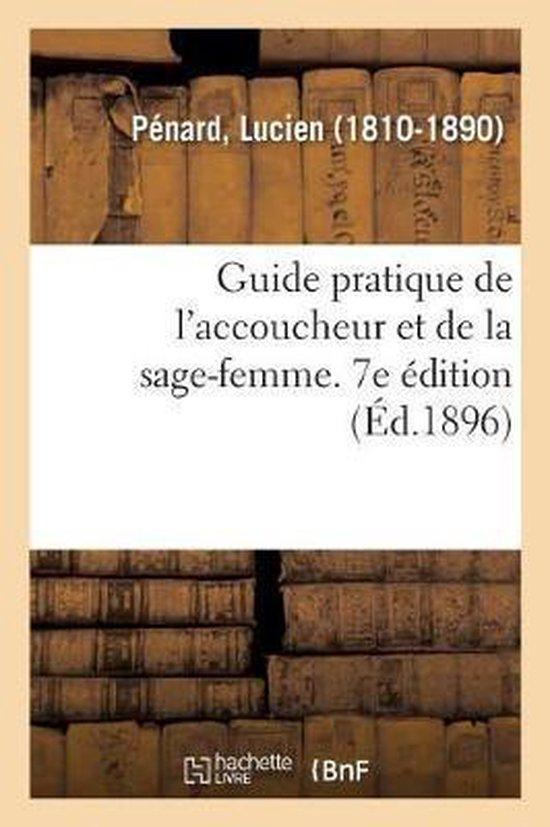 Guide pratique de l'accoucheur et de la sage-femme. 7e edition