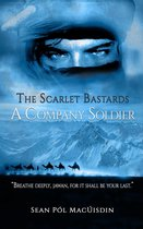 The Scarlet Bastards: A Company Soldier