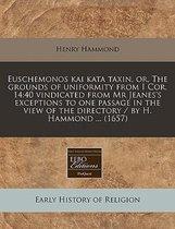Euschemonos Kai Kata Taxin, Or, the Grounds of Uniformity from I Cor. 14