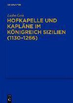 Hofkapelle Und Kaplane Im Konigreich Sizilien (1130-1266)