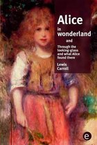 Alice in wonderland/Through the looking-glass and what Alice found there