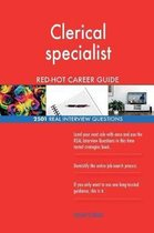 Clerical Specialist Red-Hot Career Guide; 2501 Real Interview Questions