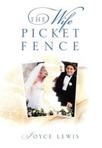 The Wife Picket Fence