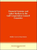 Financial Systems and Labor Markets in the Gulf Cooperation Council Countries