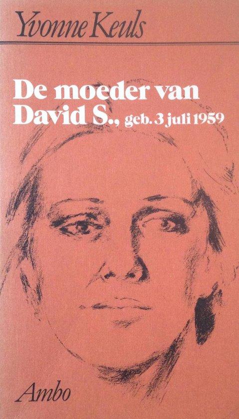 De moeder van David S., geb. 3 juli 1959 - Yvonne Keuls pdf epub