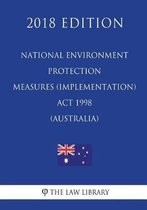National Environment Protection Measures (Implementation) ACT 1998 (Australia) (2018 Edition)