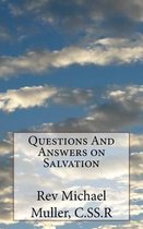 Questions and Answers on Salvation