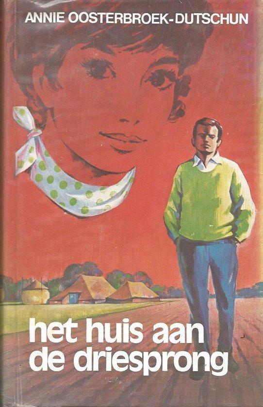 Huis aan de driesprong - Annie Oosterbroek-Dutschun |