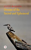 Dreams of the Sacred and Ephemeral