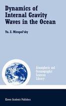 Dynamics of Internal Gravity Waves in the Ocean