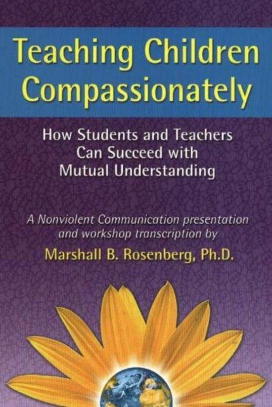 Boek cover Teaching Children Compassionately van Rosenberg, Marshall B. (Paperback)
