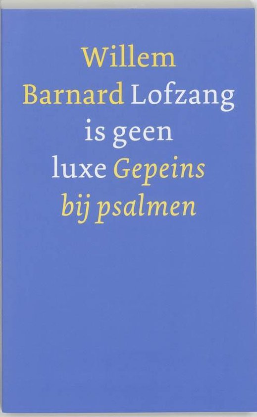 Lofzang is geen luxe - Willem Barnard | Fthsonline.com