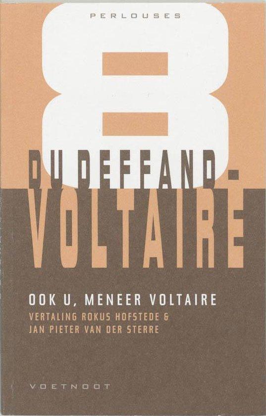 Perlouses 8 - Ook u, meneer Voltaire - du Deffand |