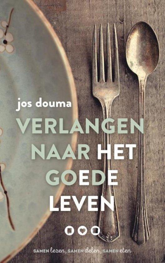 Verlangen naar het goede leven - Jos Douma |