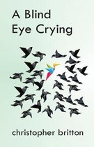 A Blind Eye Crying