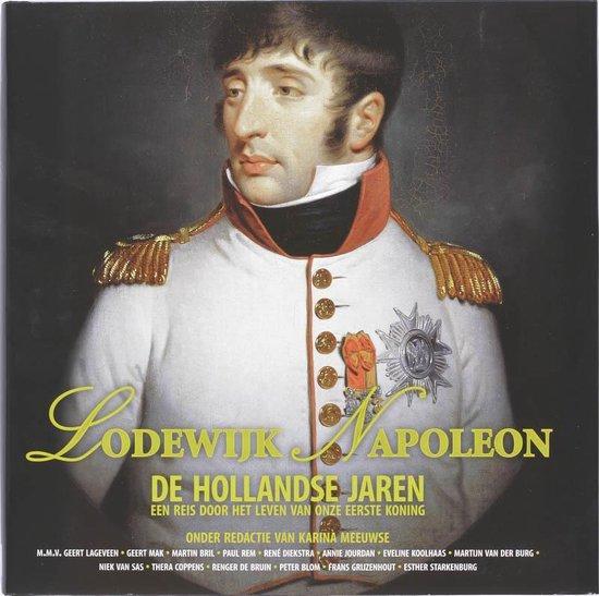 Boek cover Lodewijk Napoleon De Hollandse jaren van Karina Meeuwse (Hardcover)