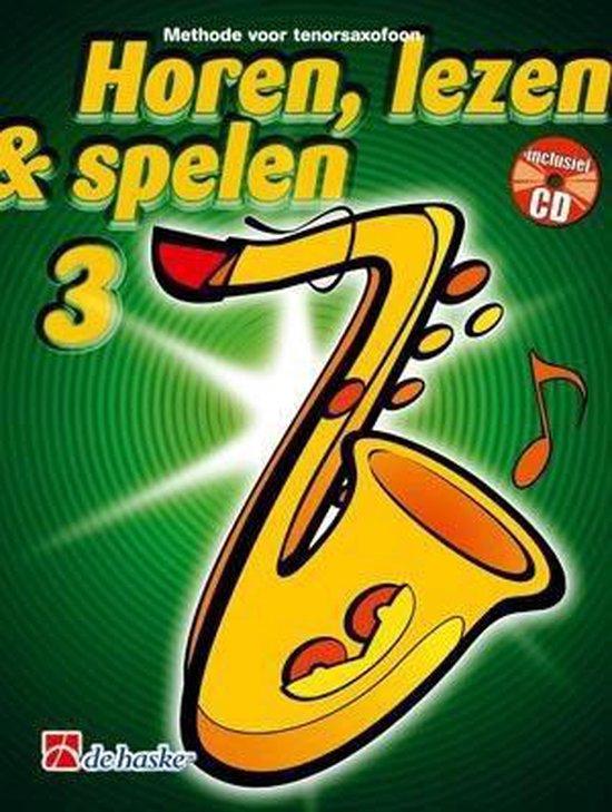 Horen Lezen & Spelen deel 3 voor Tenorsaxofoon (Boek met Cd) - Jaap Kastelein   Fthsonline.com